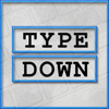 Type Down